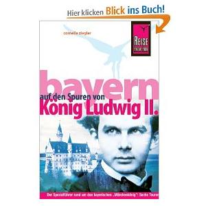 Bayern Reiseführer König Ludwig II